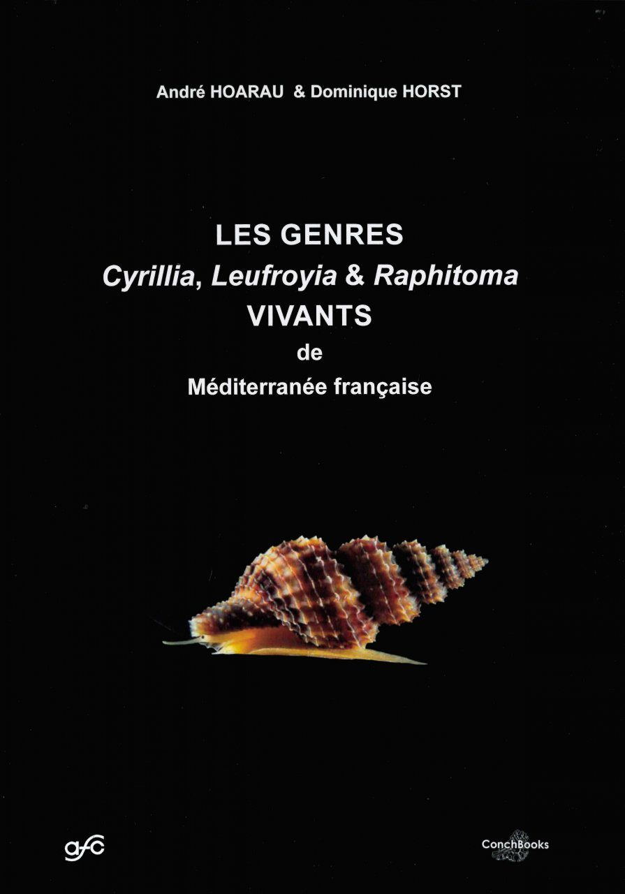 The Genera Cyrillia, Leufroyia & Raphitoma Living in the French Mediterranean / Les Genres Cyrillia, Leufroyia & Raphitoma Vivants de Mediterranée Francaise