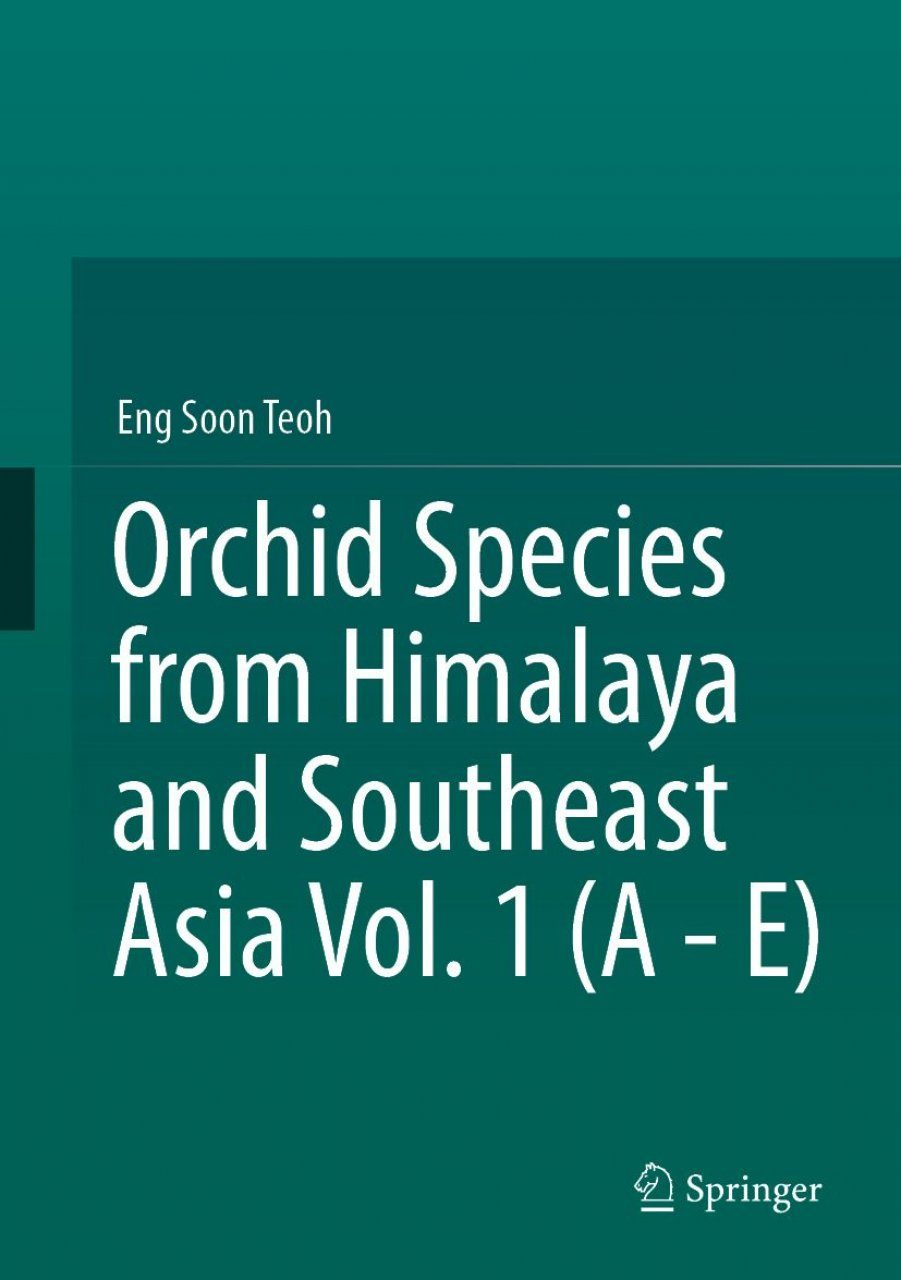 Orchid Species from Himalaya and Southeast Asia, Volume 1 (A-E)