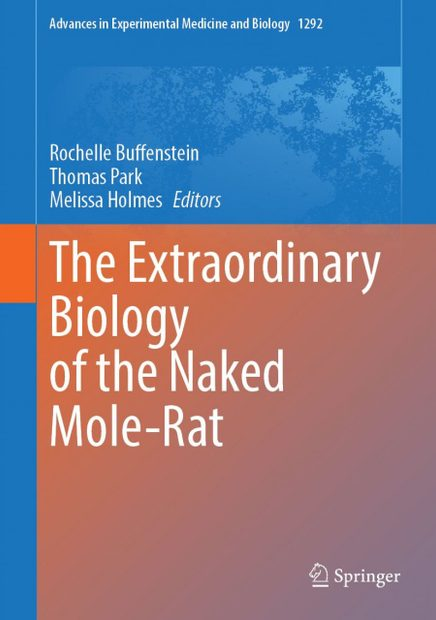The Extraordinary Biology of the Naked Mole-Rat