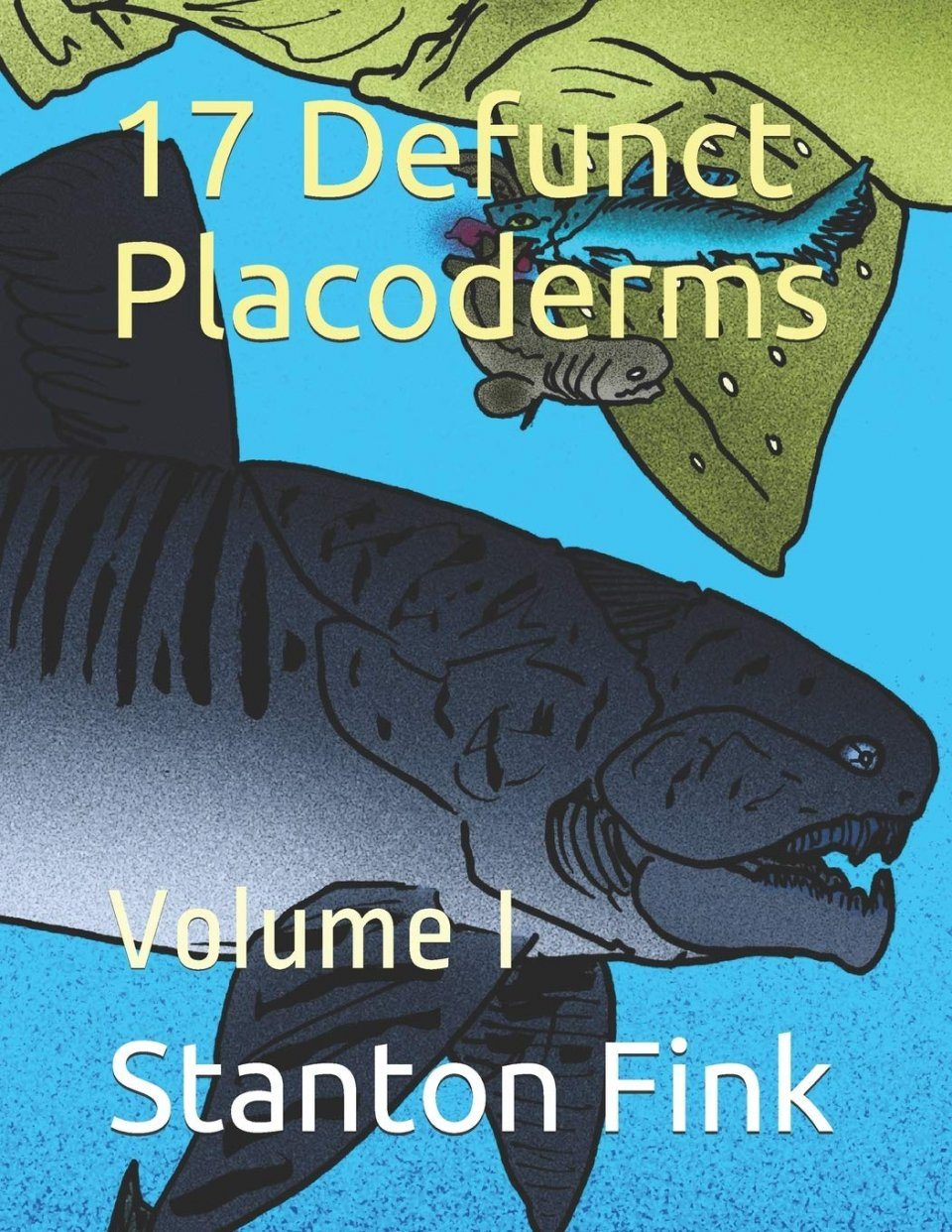 17 Defunct Placoderms, Volume 1