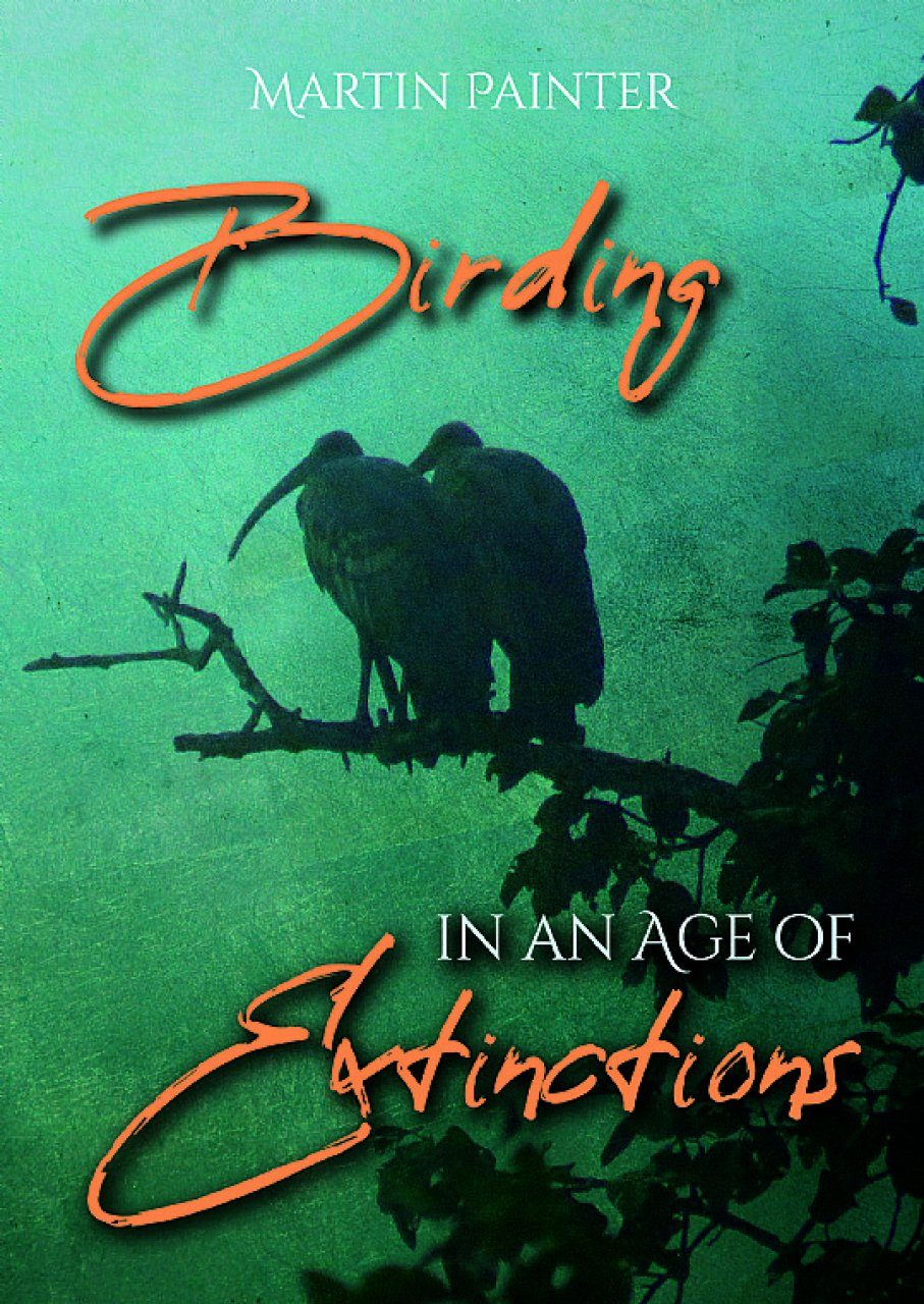 Birding in an Age of Extinctions