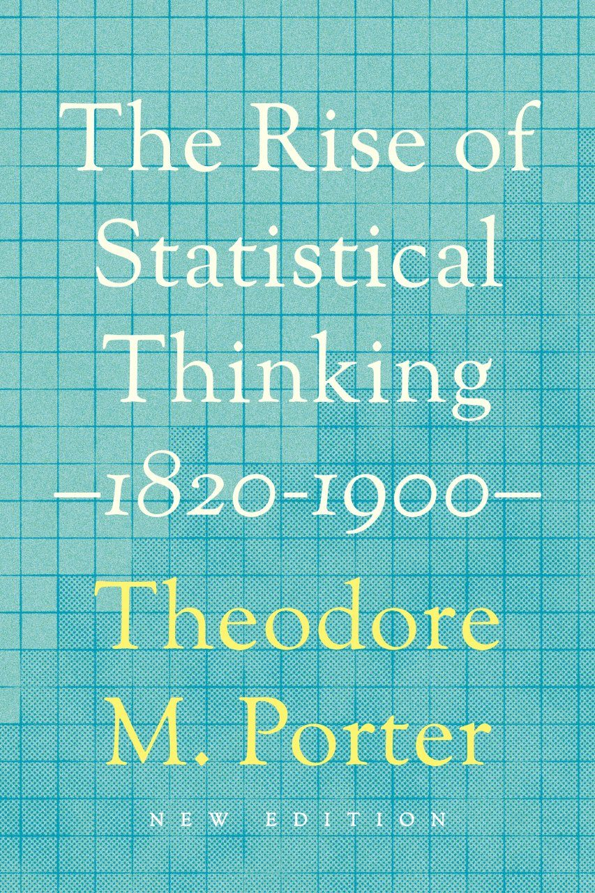 The Rise of Statistical Thinking, 1820–1900