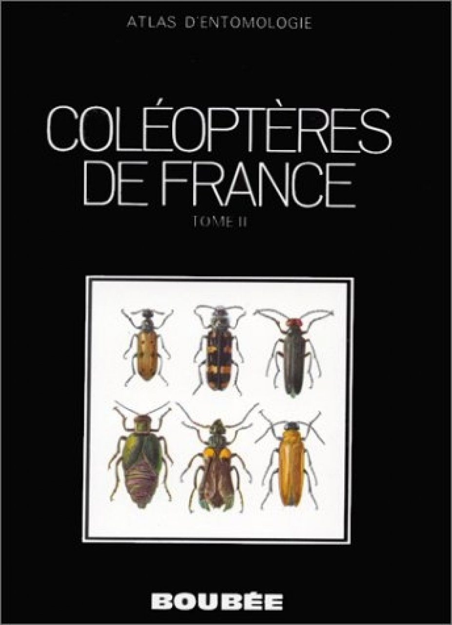 Coléoptères de France, Tome 2: Ténébrions, Buprestes, Coccinelles, Longicornes, Chrysomeles, Charançons [Coleoptera of France, Volume 2: Tenebrionidae, Buprestidae, Coccinellidae, Longhorn Beetles, Chrysomelidae, Weevils]