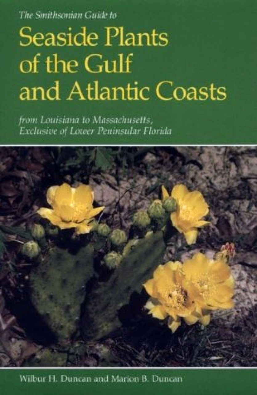 The Smithsonian Guide to Seaside Plants of the Gulf and Atlantic Coasts