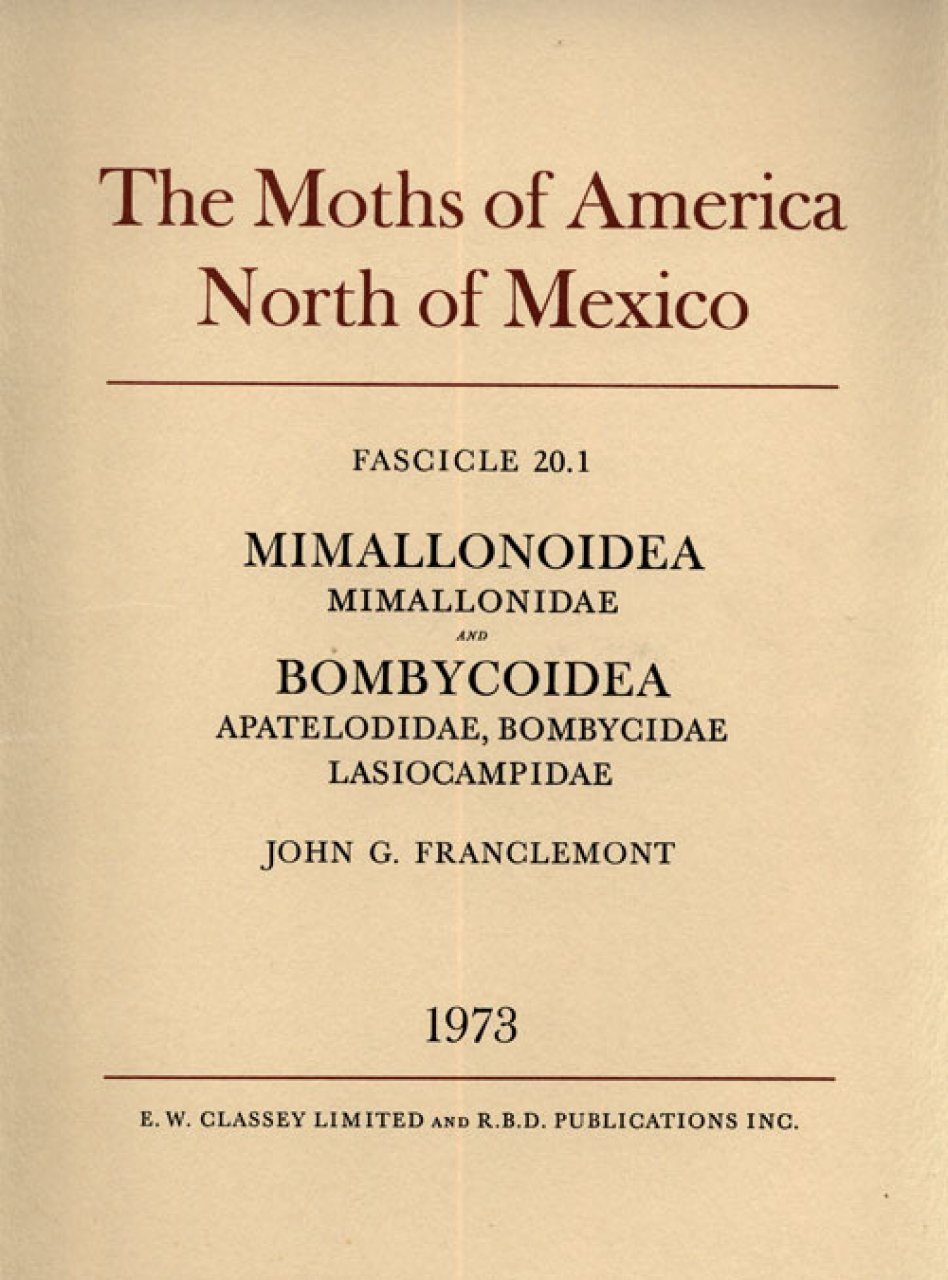 The Moths of America North of Mexico, Fascicle 20.1: Mimallonoidea and Bombycoidea