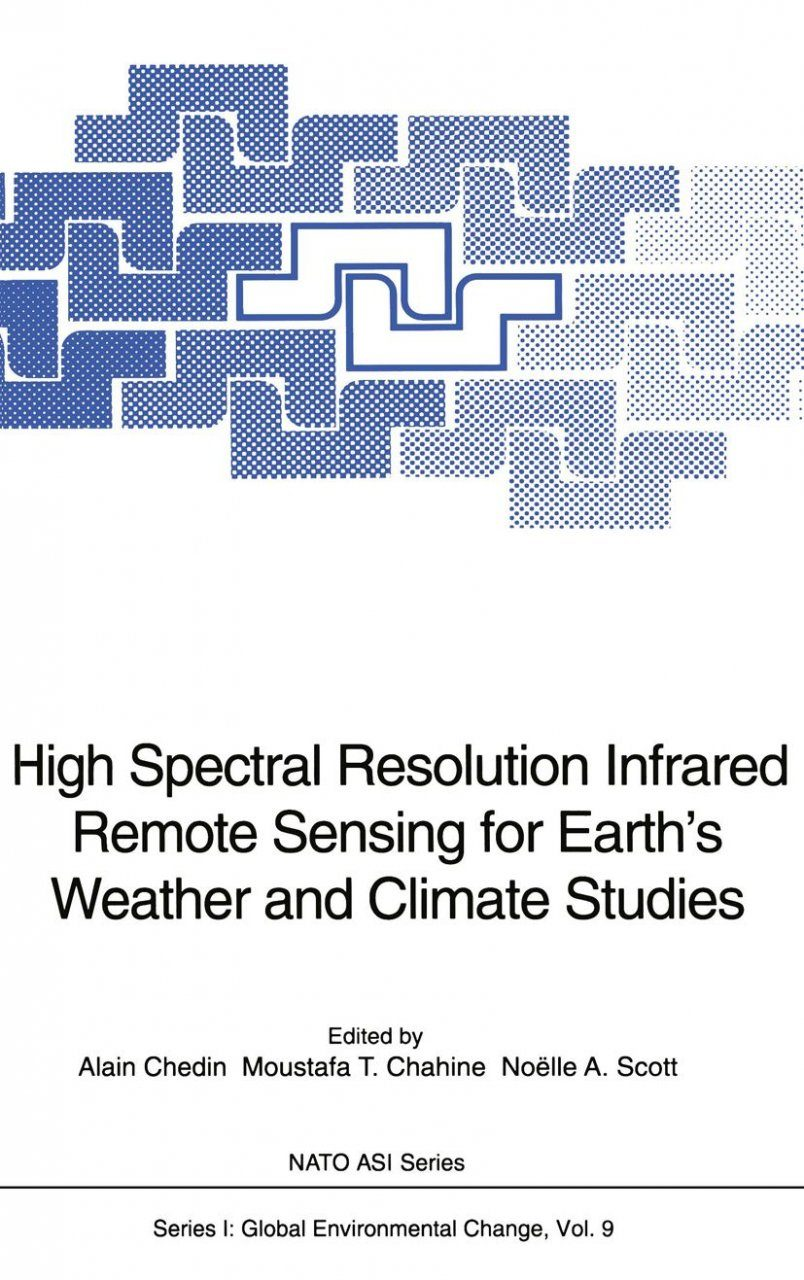 High Spectral Resolution Infrared Remote Sensing for Earth's Weather and Climate Studies