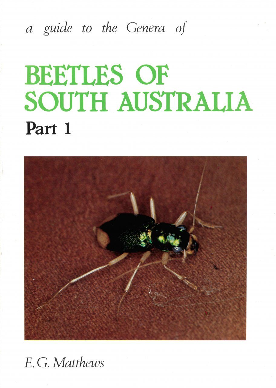 A Guide to the Genera of Beetles of South Australia, Part 1