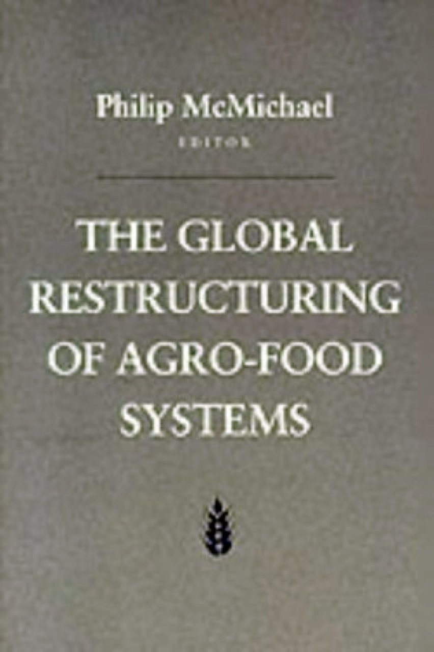 The Global Restructuring of Agro-Food Systems