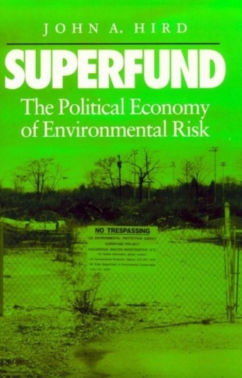 Superfund: The Political Economy of Environmental Risk