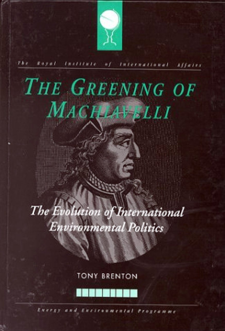 The Greening of Machiavelli