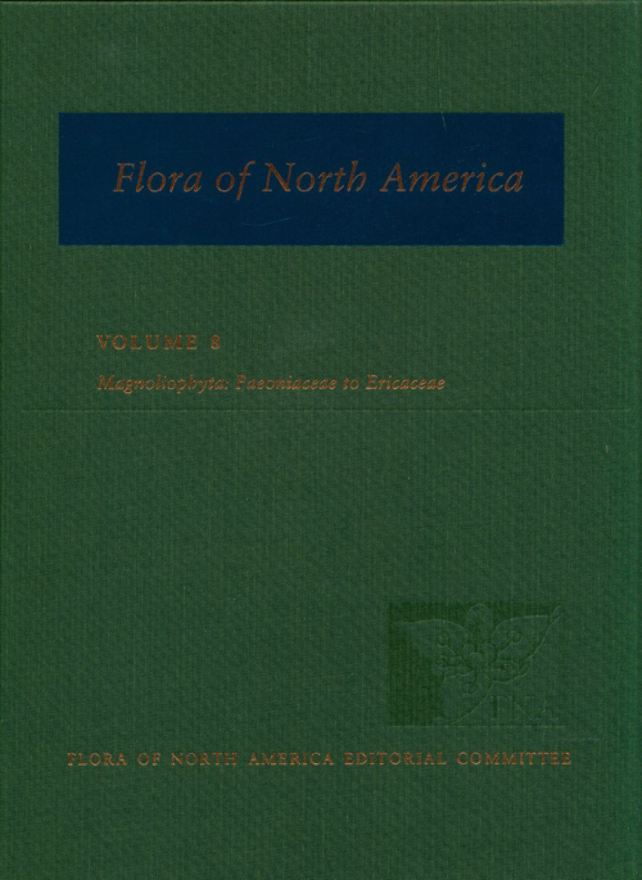 Flora of North America North of Mexico, Volume 8: Magnoliophyta: Paeoniaceae to Ericaceae