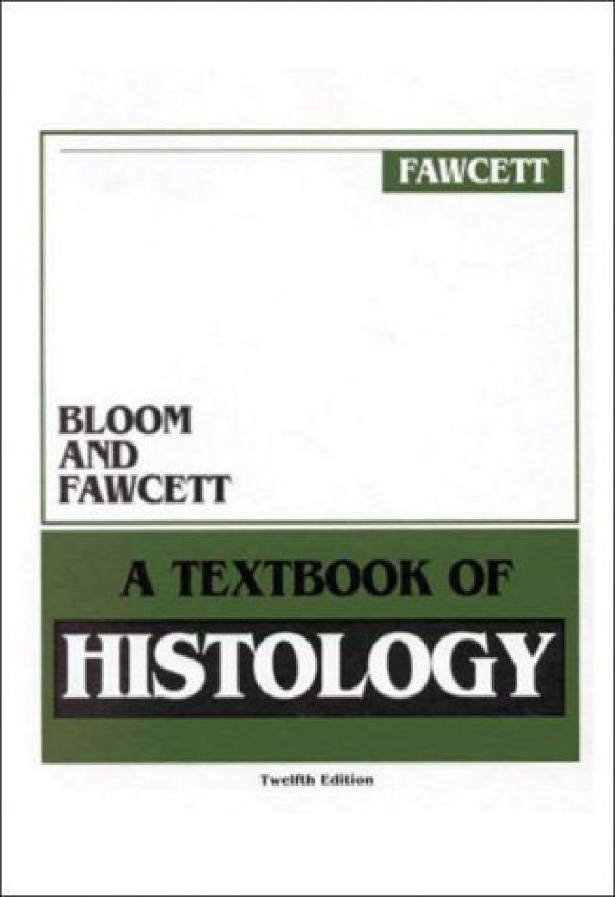 Bloom and Fawcett: A Textbook of Histology