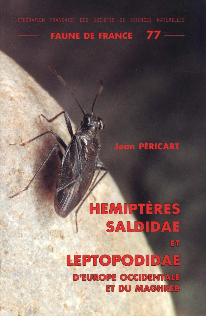 Faune de France, Volume 77: Hémiptères Saldidae et Leptopodidae d'Europe Occidentale et du Maghreb [Hemiptera Saldidae and Leptopodidae from Western Europe and the Maghreb]