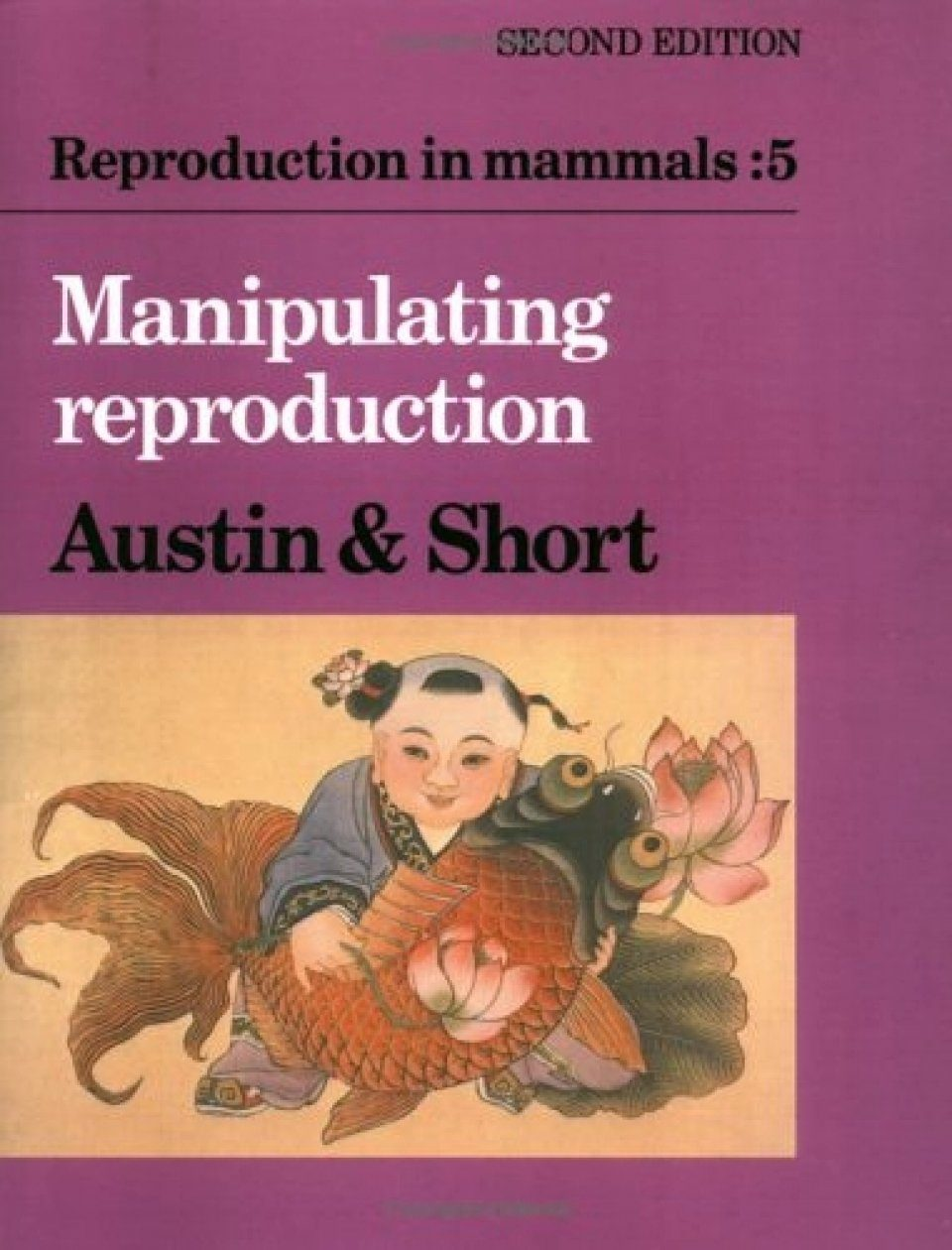 Reproduction in Mammals 5: Manipulating Reproduction