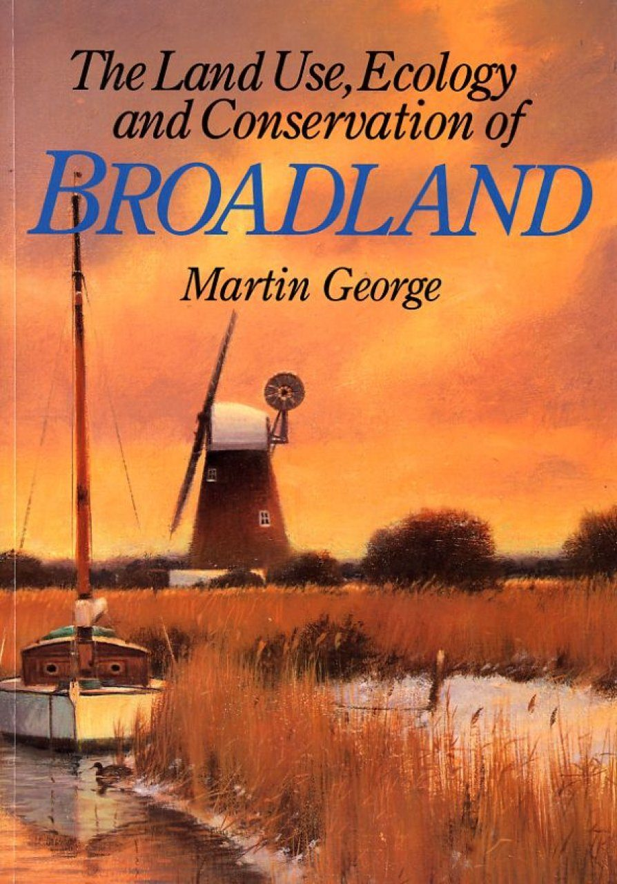 The Land Use, Ecology and Conservation of Broadland