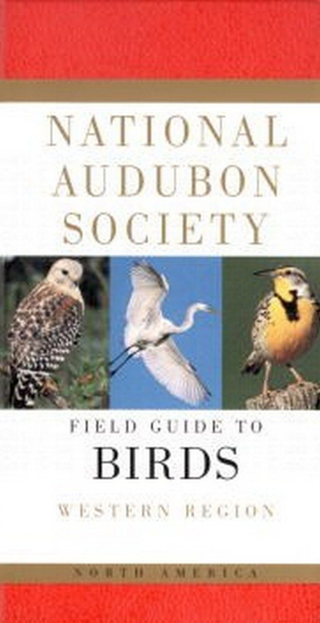 National Audubon Society Field Guide to North American Birds: Western Region
