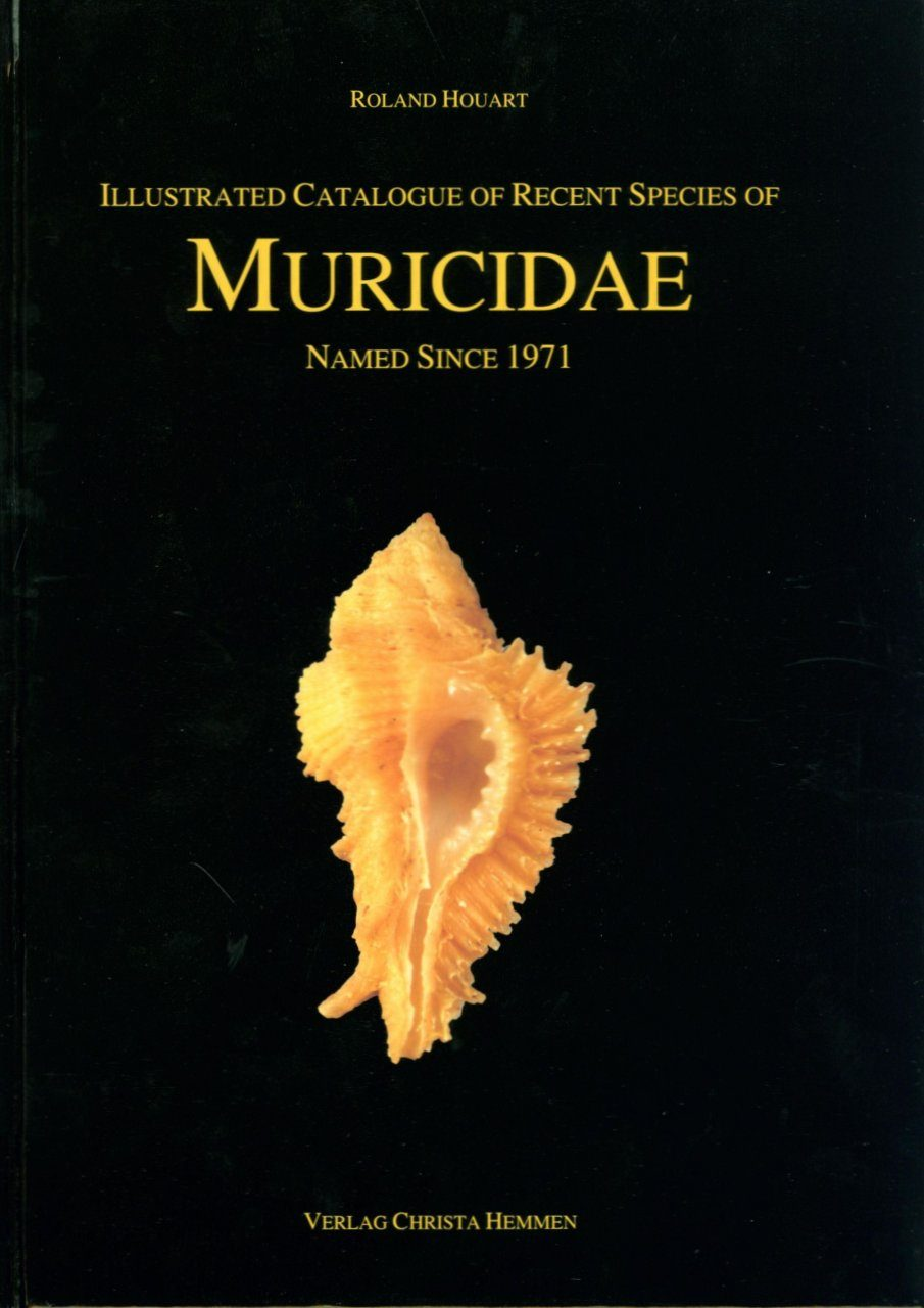 Illustrated Catalogue of Recent Species of Muricidae Named Since 1971