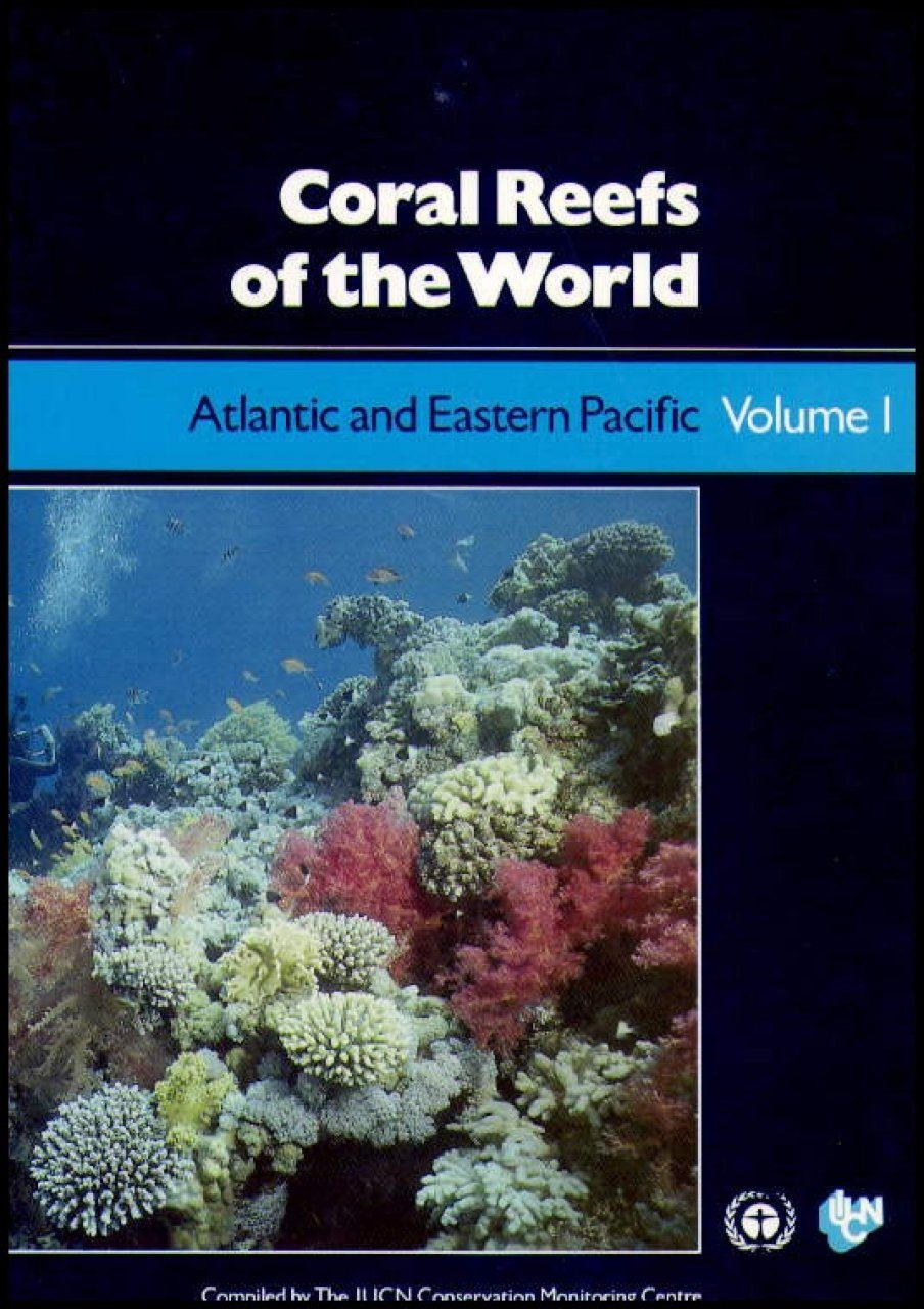 Coral Reefs of the World Volume 1: Atlantic and Eastern Pacific