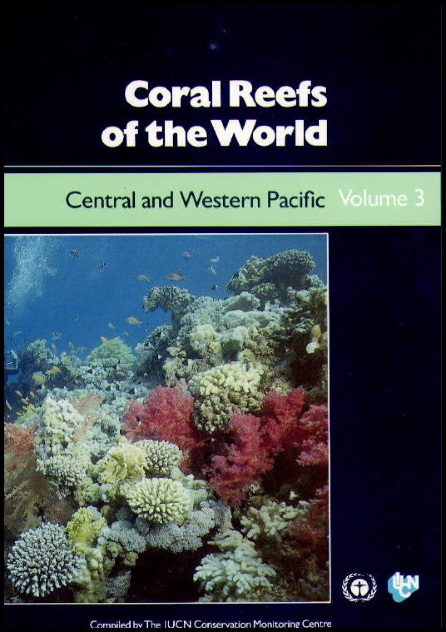Coral Reefs of the World Volume 3: Central and Western Pacific