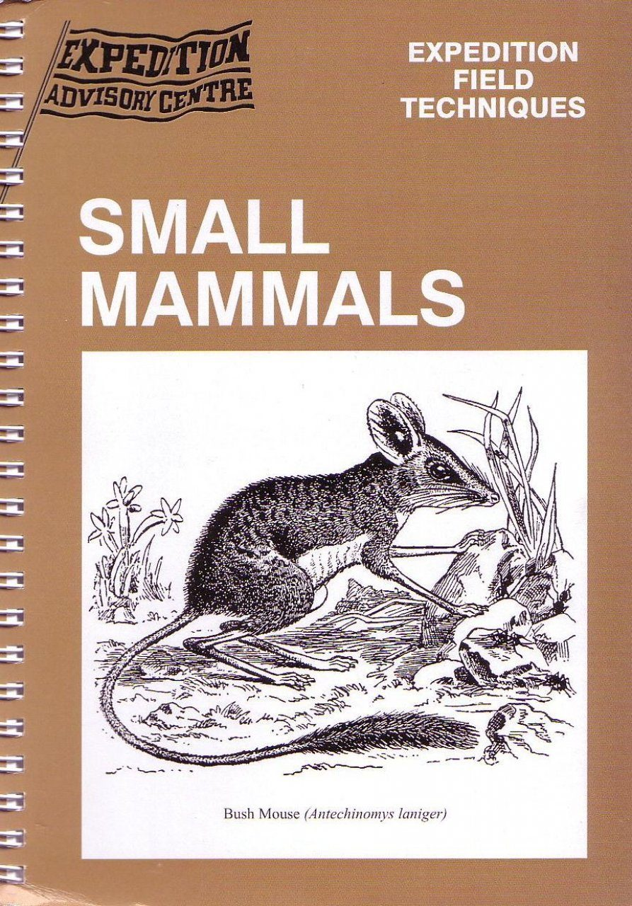 Small Mammals: Expedition Field Techniques