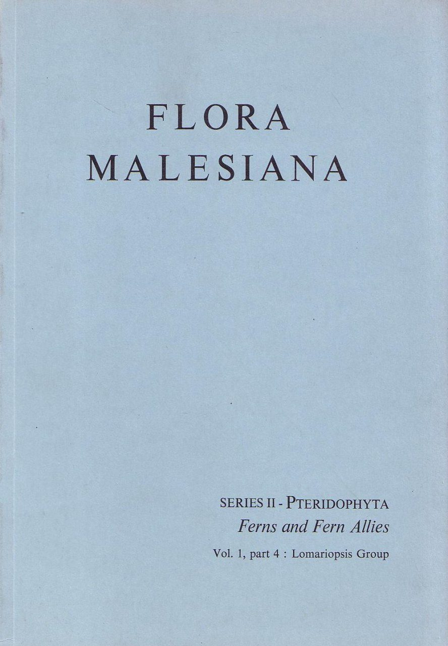 Flora Malesiana, Series 2: Pteridophyta, Volume 1, Part 4: Lomariopsis Group