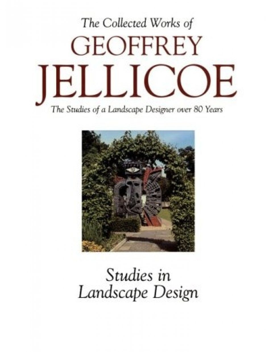 Geoffrey Jellicoe – The Studies of a Landscape Designer Over 80 Years, Volume 3