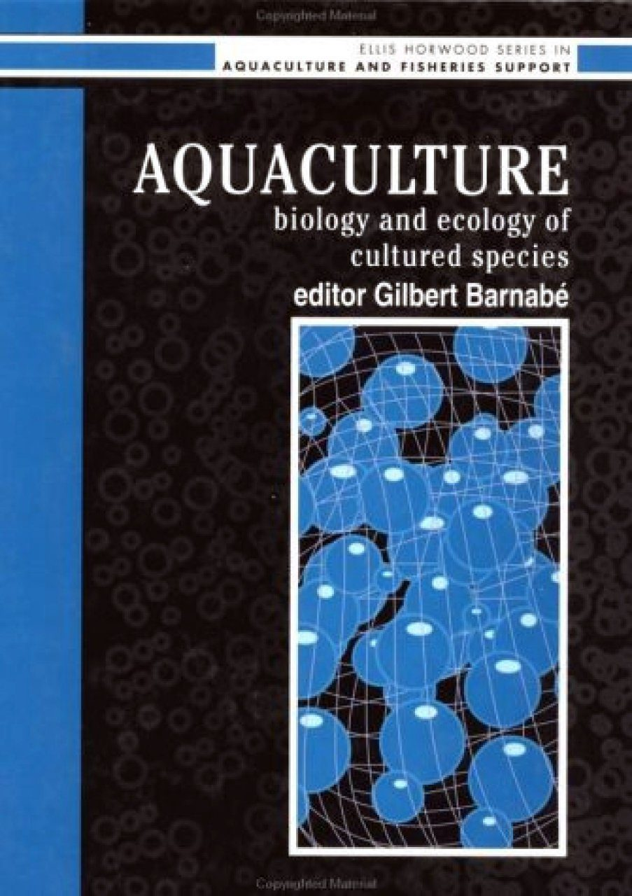 Aquaculture: Biology and Ecology of Cultured Species