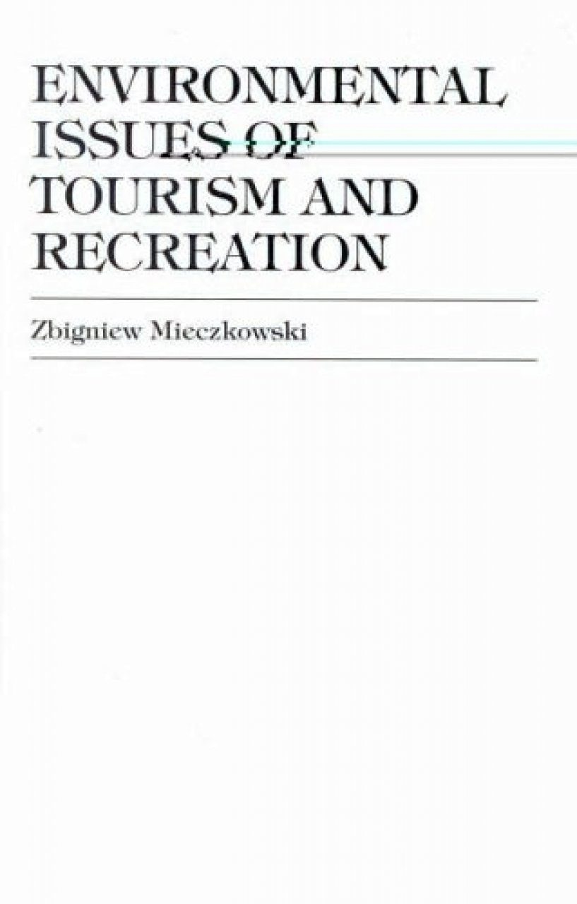 Environmental Issues of Tourism and Recreation