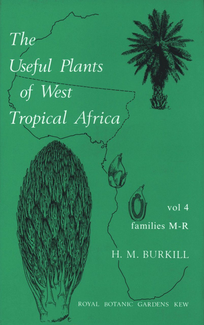 The Useful Plants of West Tropical Africa, Volume 4