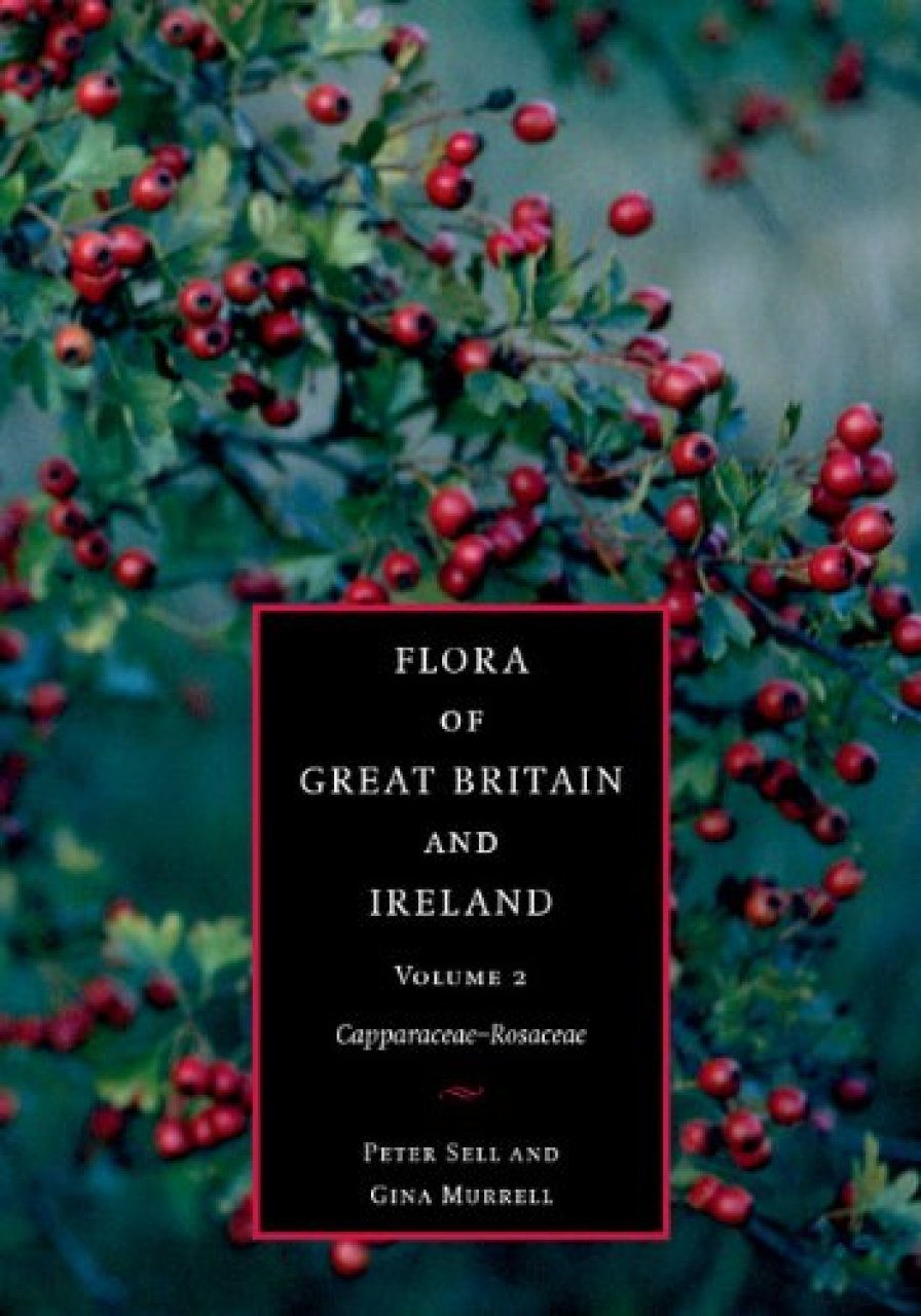 Flora of Great Britain and Ireland, Volume 2: Capparaceae - Rosaceae
