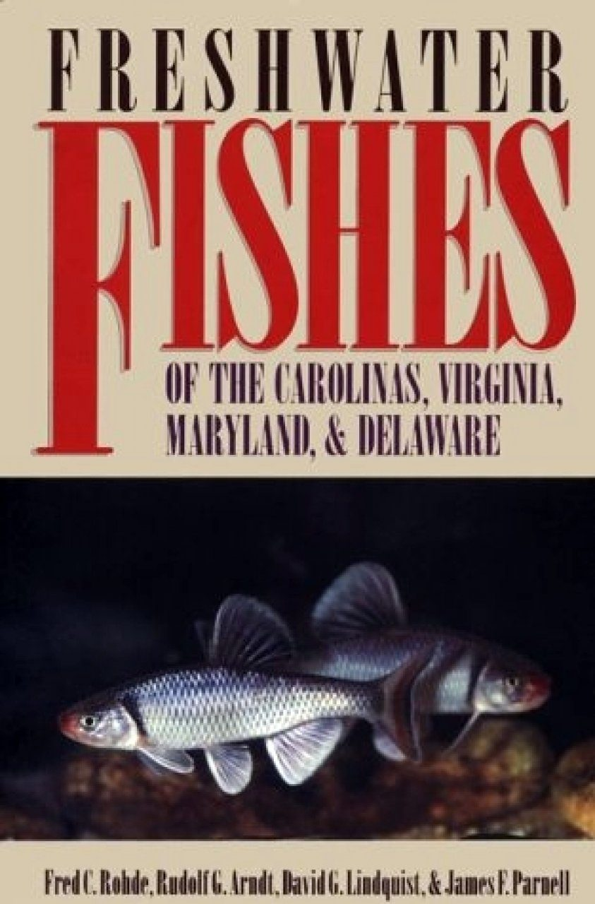 Freshwater Fishes of the Carolinas, Virginia, Maryland and Delaware