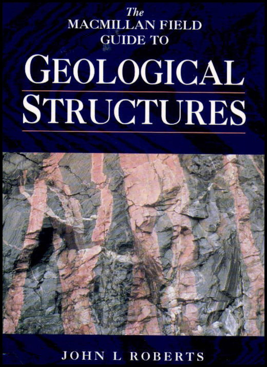 The Macmillan Field Guide to Geological Structures