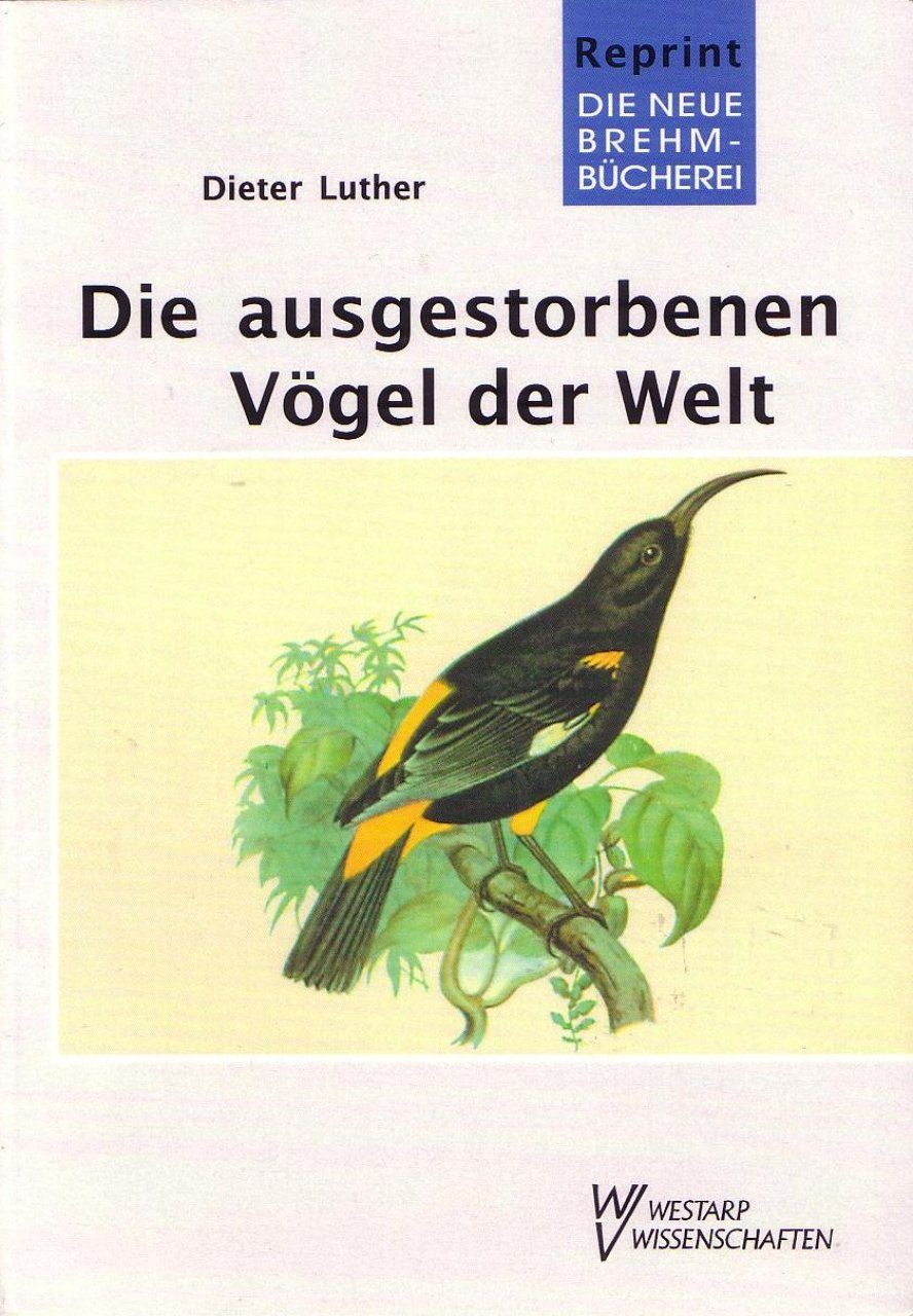 Die Ausgestorben Vögel der Welt [The Extinct Birds of the World]