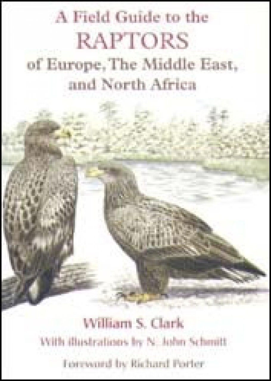 A Field Guide to the Raptors of Europe, the Middle East and North Africa