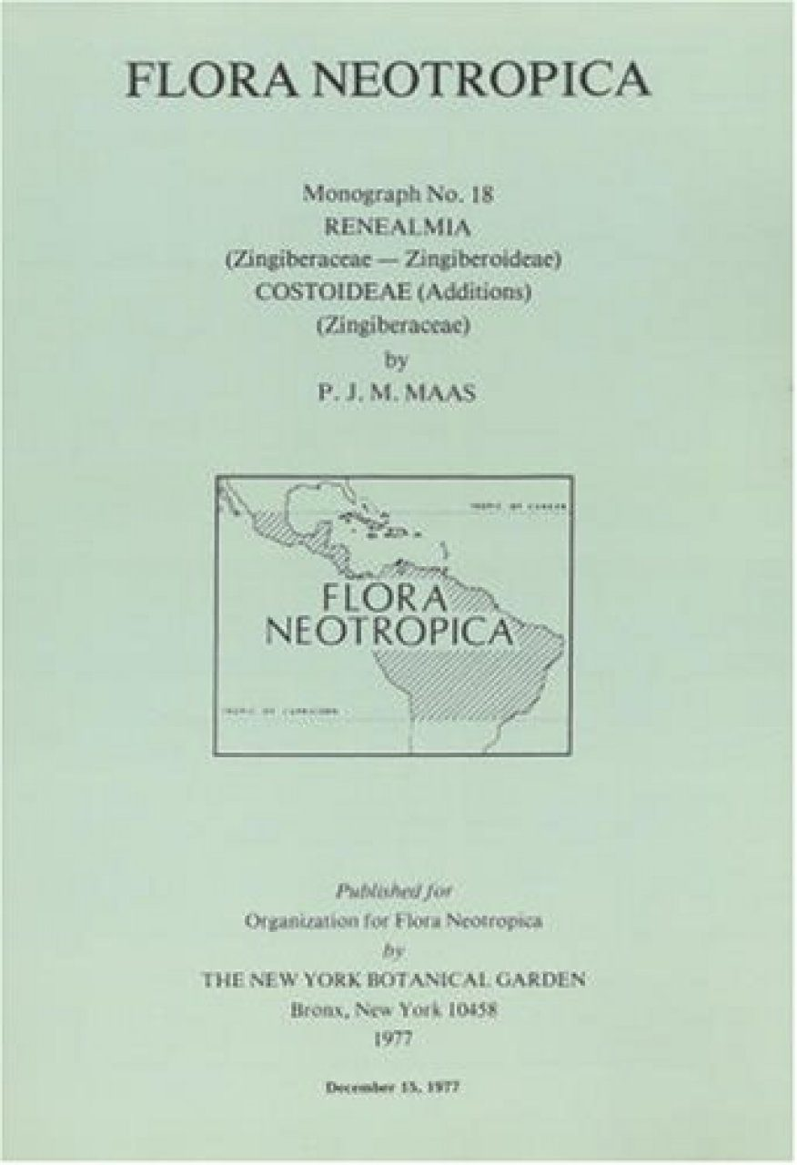 Flora Neotropica, Volume 18: Zingiberaceae (Renealmia), with Additions to the Costoideae