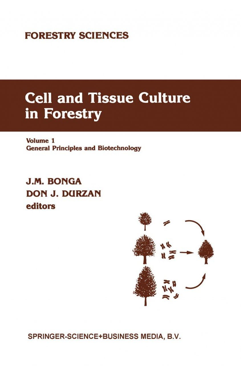 Cell and Tissue Culture in Forestry, Volume 1