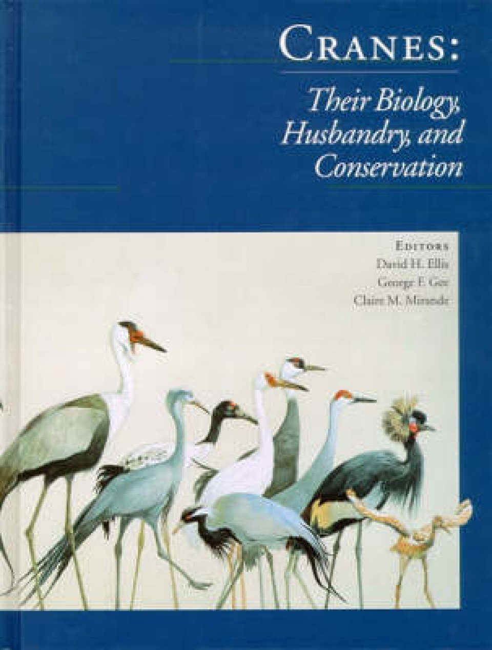 Cranes: Their Biology, Husbandry and Conservation
