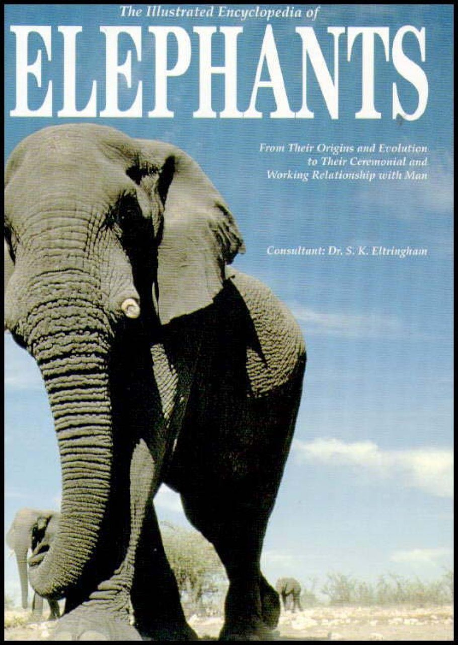 The Illustrated Encyclopedia of Elephants
