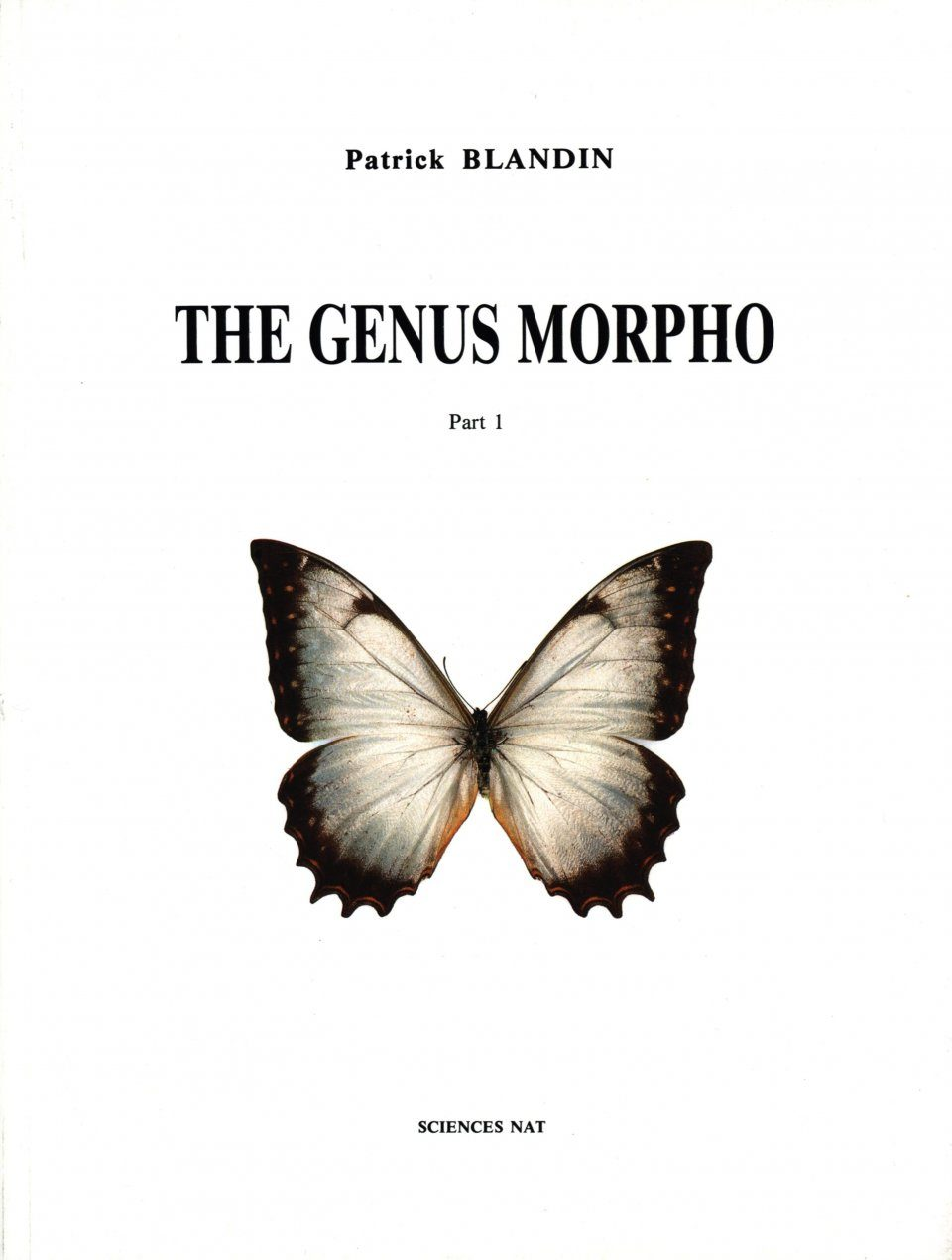 Neotropical Butterflies, Volume 1: The Genus Morpho, Part 1