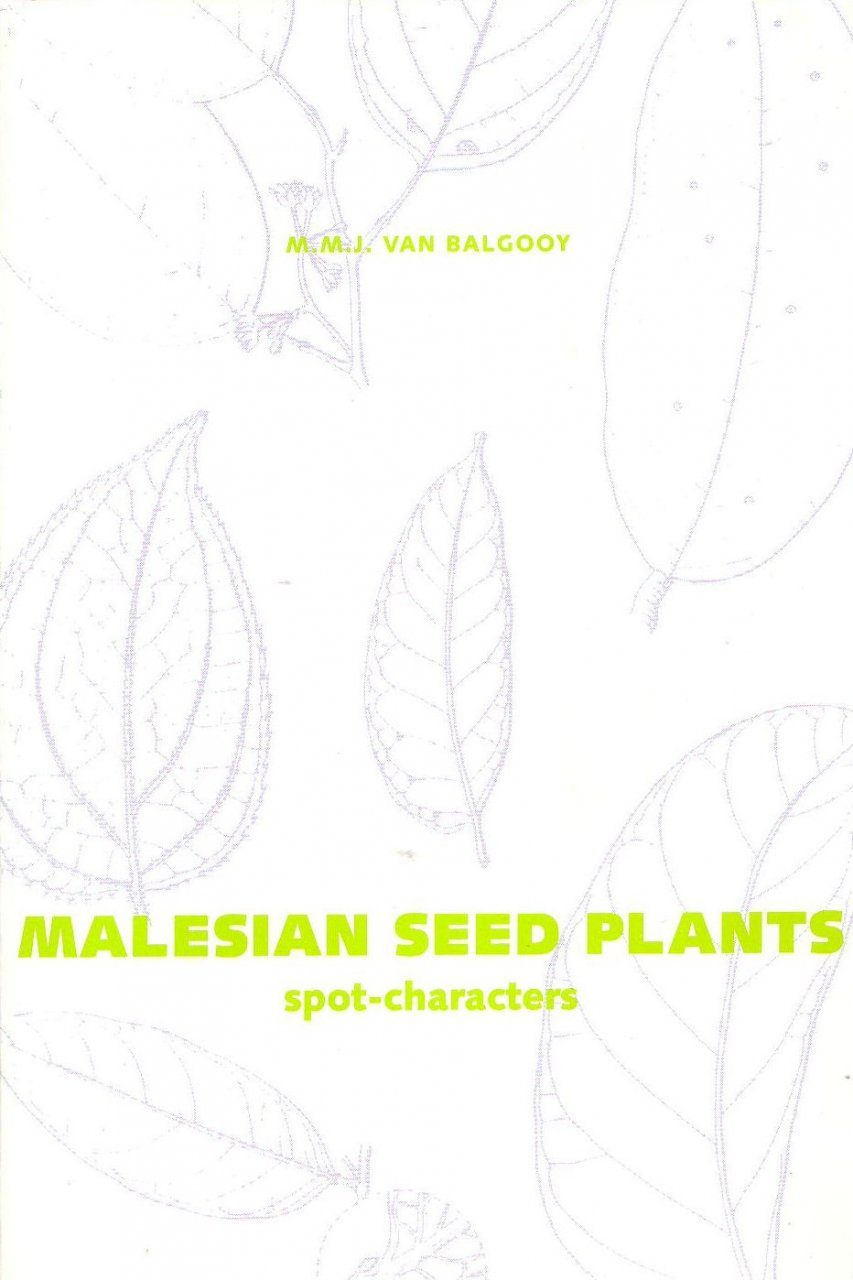 Malesian Seed Plants, Volume 1: Spot Characters
