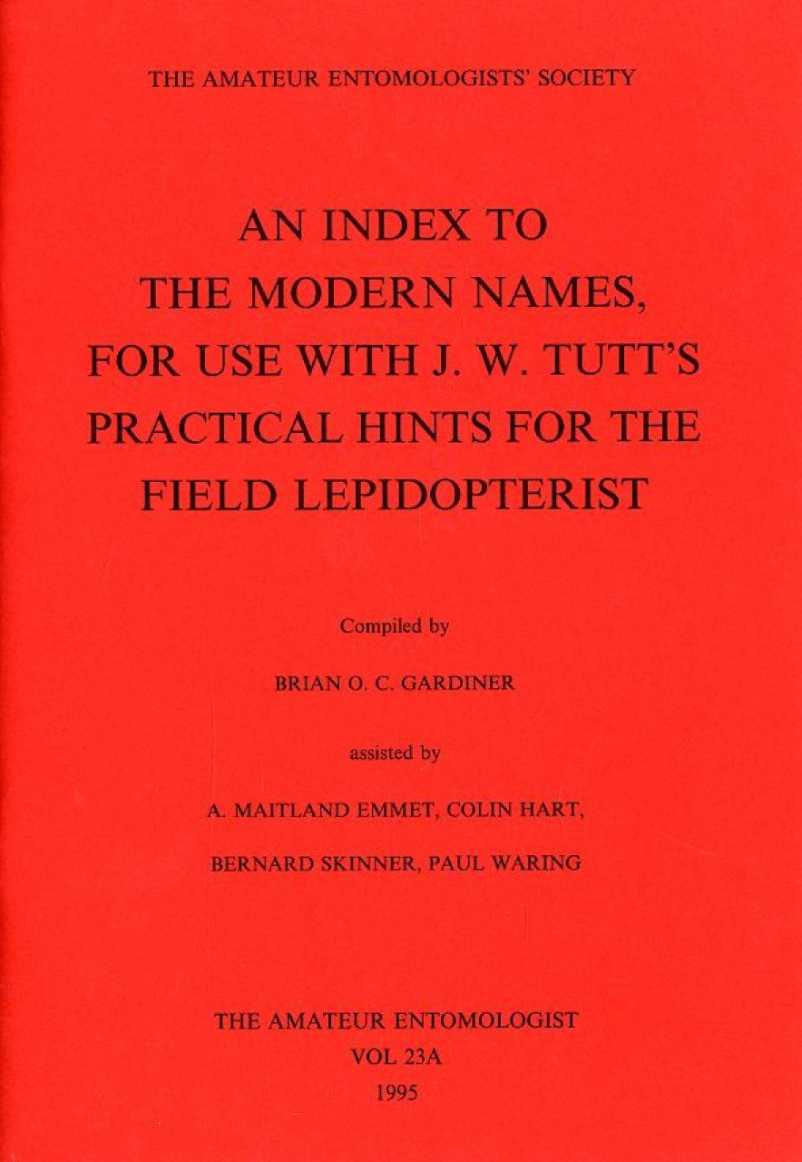 An Index to the Modern Names for Use with J.W. Tutt's Practical Hints for the Field Lepidopterist