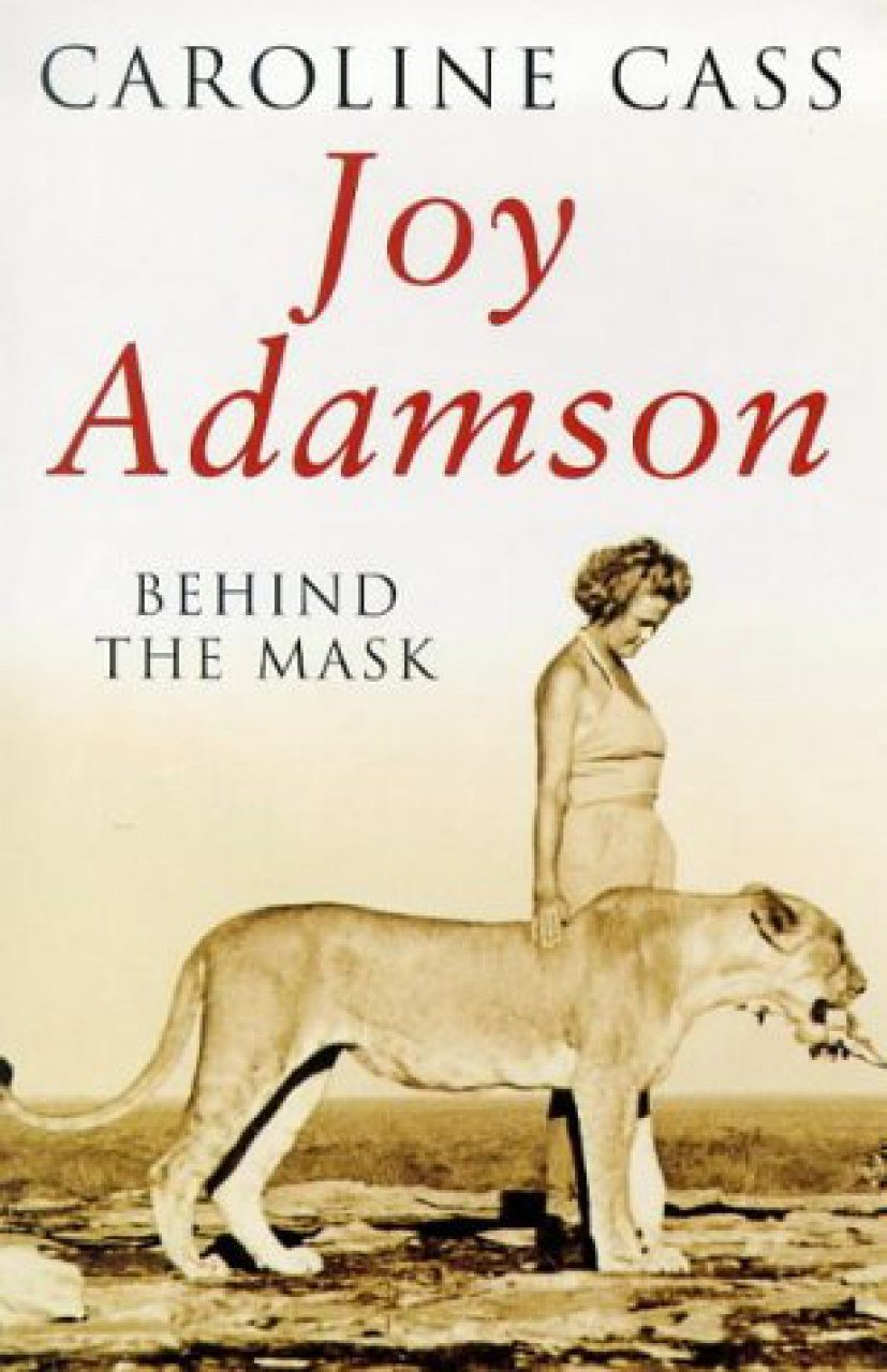 Joy Adamson: Behind the Mask