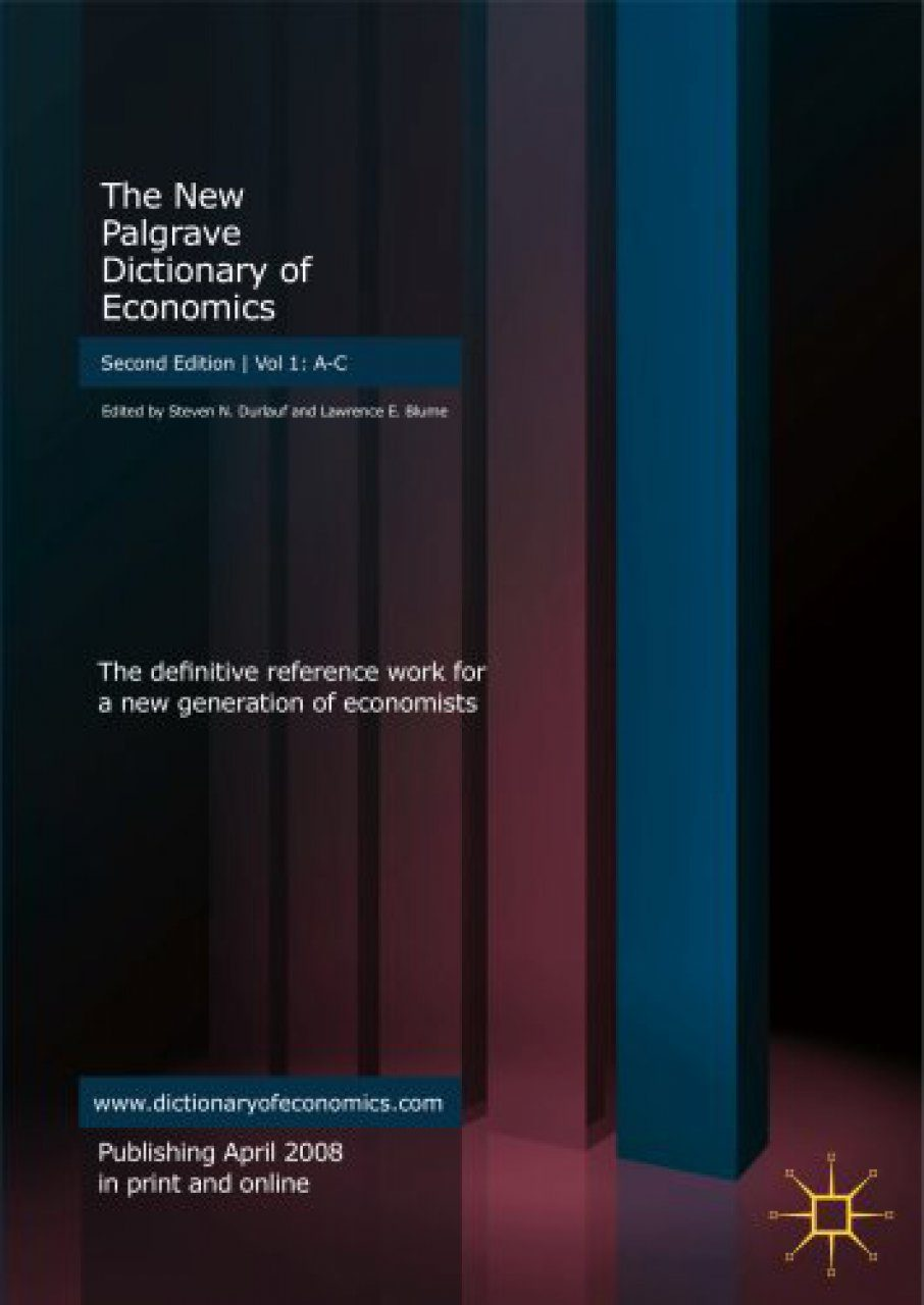 The New Palgrave: A Dictionary of Economics (4-Volume Set)