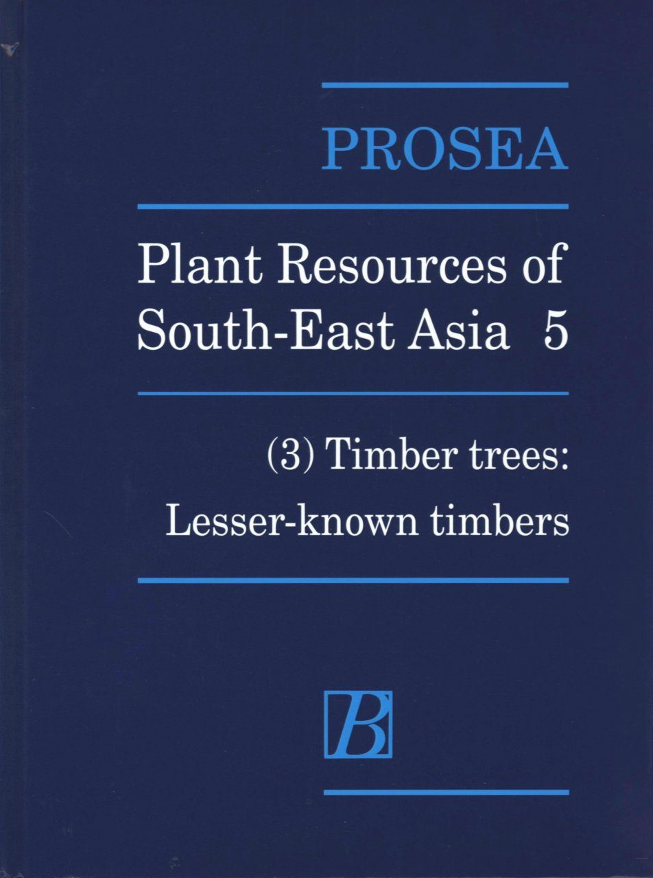 PROSEA, Volume 5/3: Timber Trees - Lesser Known Timbers