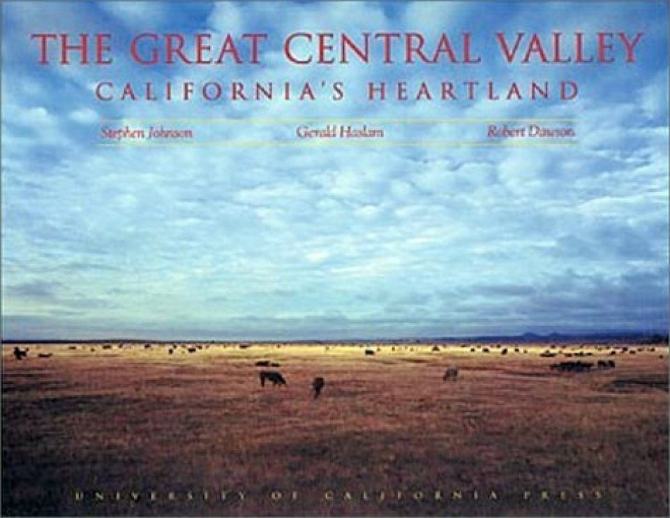 The Great Central Valley: California's Heartland