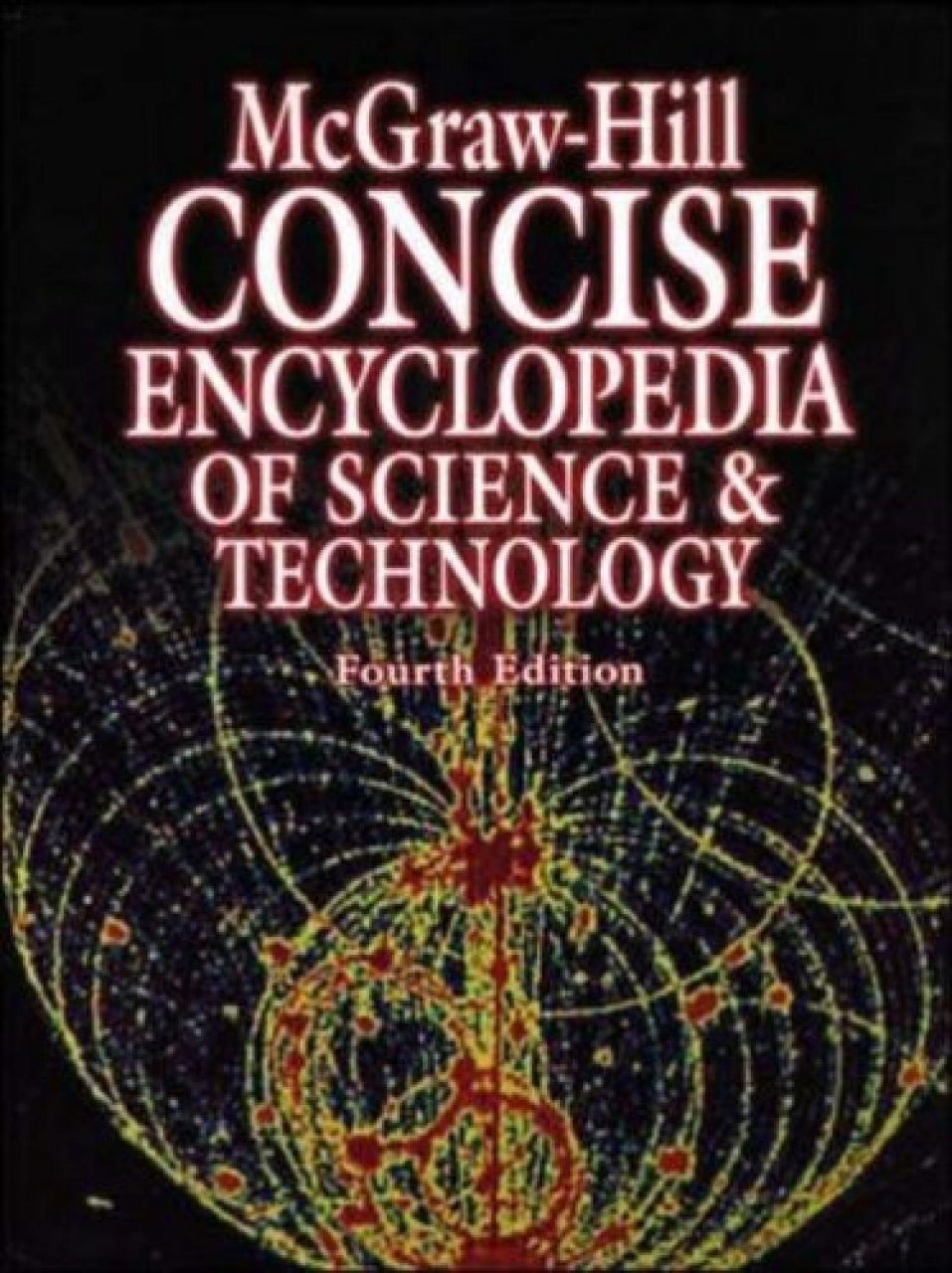 McGraw Hill Concise Encyclopedia of Science and Technology