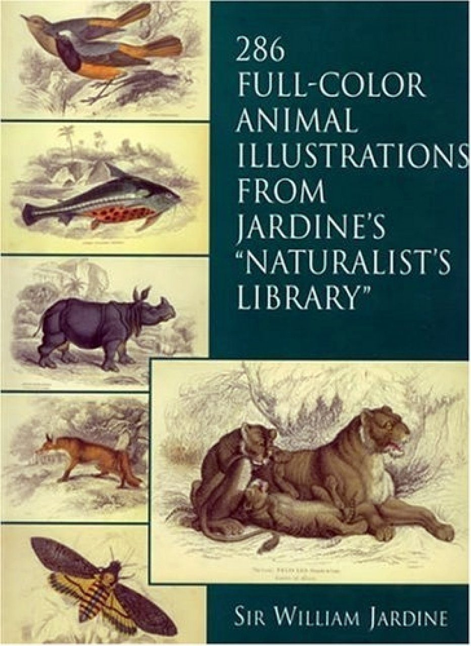 286 Full-Colour Animal Illustrations: From Jardine's `Naturalist's Library'