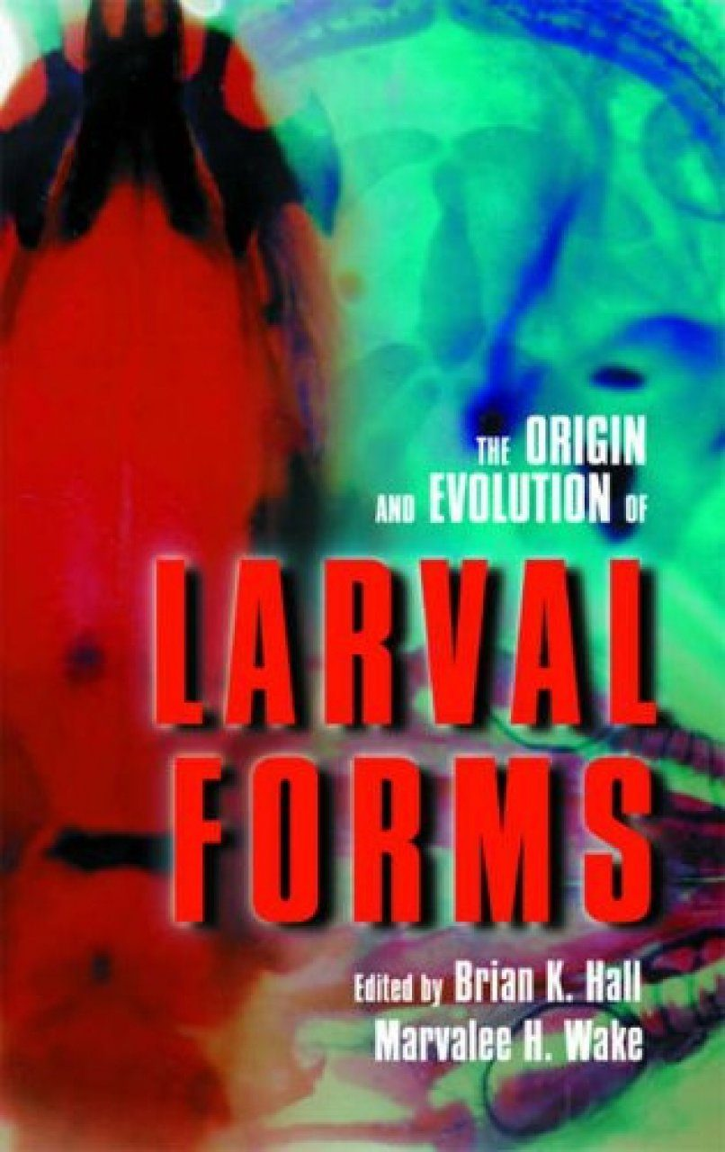 The Origin and Evolution of Larval Forms
