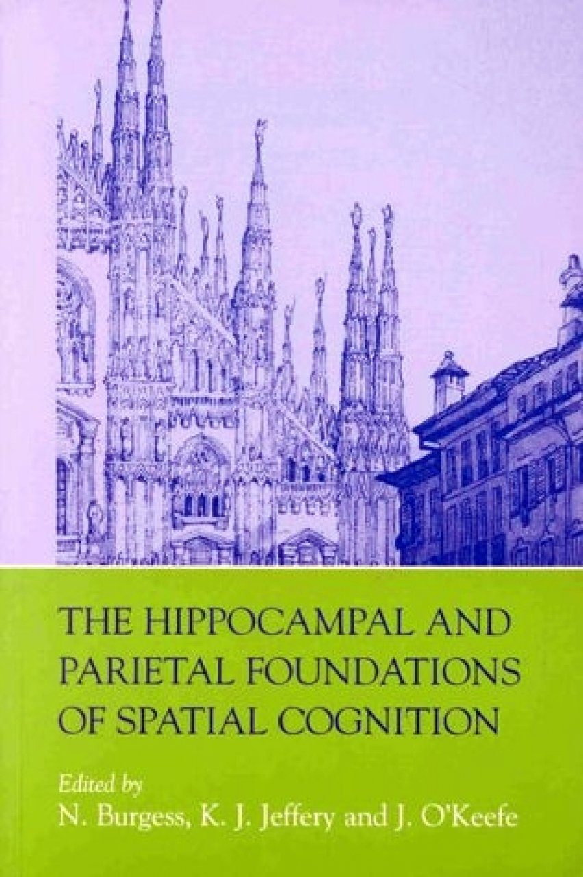 The Hippocampal and Parietal Foundations of Spatial Cognition
