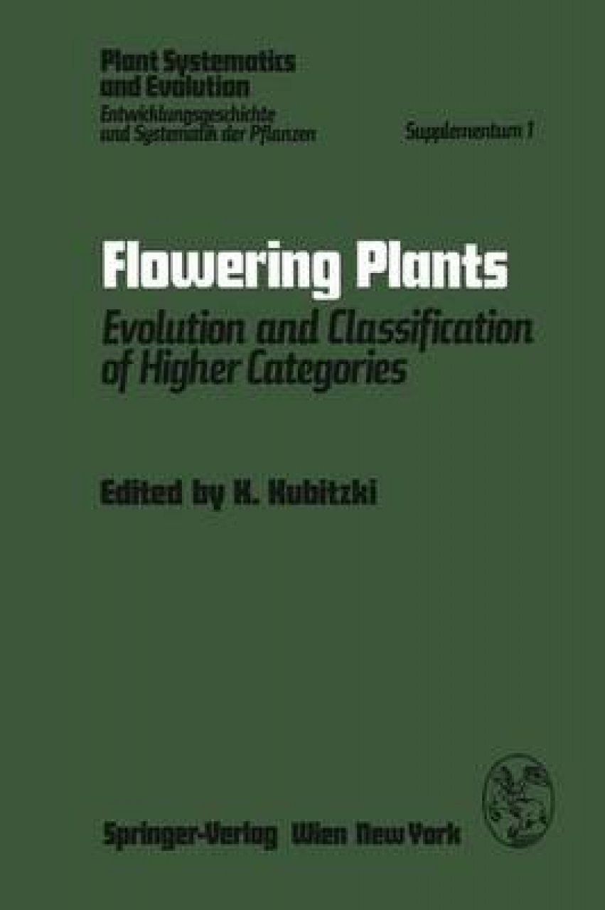 Flowering Plants: Evolution and Classification of Higher Categories